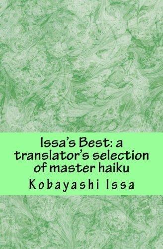 Issa's Best: A Translator's Selection of Master Haiku, Print Edition by Kobayashi, Issa (2012) Paperback (Issa Range)