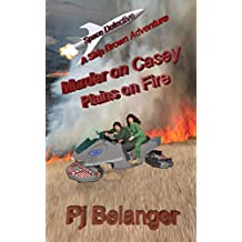 Murder on Casey - Plains on Fire (Space Detective - A Skip Brown Adventure Book 4)