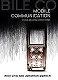 Mobile Phones and Mobile Communication (Digital Media and Society) (DMS - Digital Media and Society) by Ling, Rich, Donner, Jonathan (2009) Paperback
