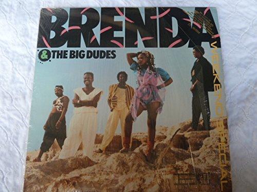 Brenda & The Big Dudes / Weekend Special (Brenda And The Big Dudes Weekend Special)