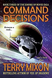 Command Decisions (Book 3 of The Empire of Bones Saga)