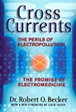 Cross Currents: The Perils of Electropollution, the Promise of Electromedicine