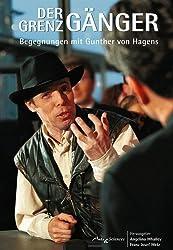 Der Grenzgänger. Begegnungen mit Gunther von Hagens