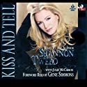 Kiss and Tell Audiobook by Shannon Tweed, Jules McCarron Narrated by Shannon Tweed