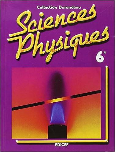 Amazon Fr Sciences Physiques 6e Eleve Durandeau Livres