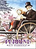 Perrine - En Famille TV Series Part 1 & 2 (Eps. 1-53 END)