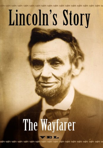 LINCOLN'S STORY - THE WAYFARER