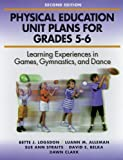 img - for Physical Education Unit Plans for Grades 5 6 2nd book / textbook / text book