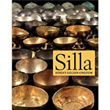 Silla: Koreas Golden Kingdom