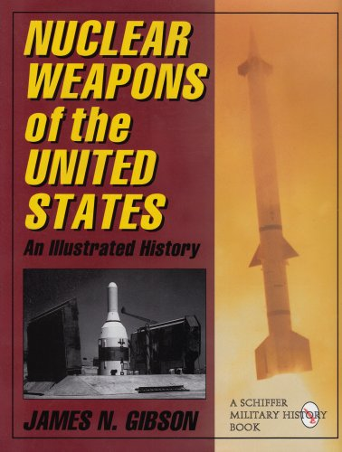 Nuclear Weapons of the United States: An Illustrated History (Schiffer Military History)