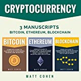 Cryptocurrency: 3 Manuscripts: Bitcoin, Ethereum, Blockchain