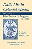 img - for Daily Life in Colonial Mexico: The Journey of Friar Ilarione da Bergamo, 1761 1768 (American Exploration and Travel Series) book / textbook / text book
