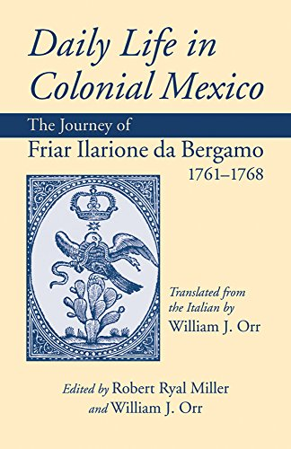 Daily Life in Colonial Mexico: The Journey of Friar Ilarione da Bergamo, 1761–1768 (American Exploration and Travel Seri