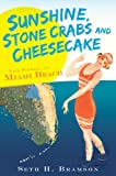 Sunshine, Stone Crabs and Cheesecake: The Story of Miami Beach (Vintage Images)