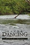 River Dancing, Samm E. Smith, 1453555633