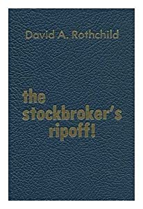 Hardcover Stockbroker's Ripoff! How to Get Your Broker to Refund Your Losses Book