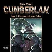 Flucht aus höchster Gefahr (Cungerlan 2): Erweiterte Neuausgabe | Jerry Marcs, Frank-Michael Rost