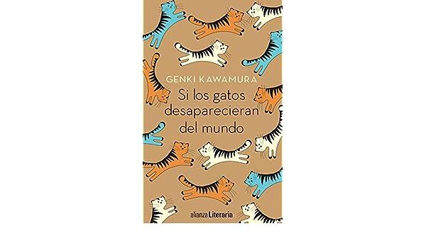 Si los gatos desaparecieran del mundo: Genki Kawamura: 9788491047841: Amazon.com: Books