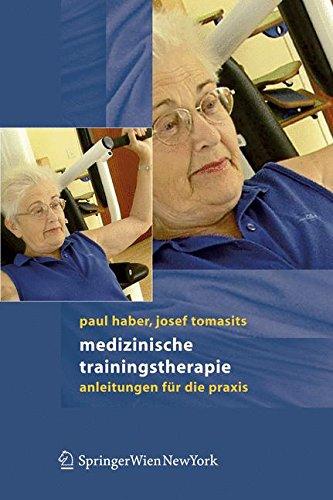 Medizinische Trainingstherapie: Anleitungen für die Praxis: Anleitungen Fur Die Praxis