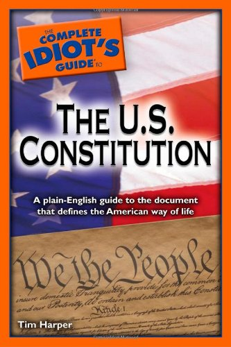 Download The Complete Idiot's Guide to the U.S. Constitution ebook