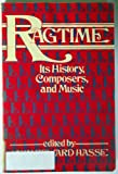 Ragtime: Its History, Composers, and Music