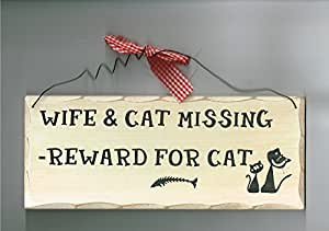 Wooden Cat Sign, Wife and Cat Missing Reward For The Cat Sign
