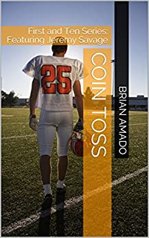 Coin Toss: First and Ten Series (Featuring Jeremy Savage) by [Amado, Brian]