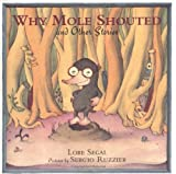 Why Mole Shouted and Other Stories, Lore Segal, 0374384177