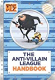 By D. Jakobs - Despicable Me 2: The Anti-Villain League Handbook (4/14/13)
