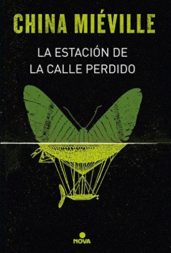 La estacion de la calle Perdido (Spanish Edition) (Bas-Lag.) [China Mieville] (Tapa Dura)