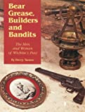 Bear Grease, Builders and Bandits, Beccy Tanner, 1880652099