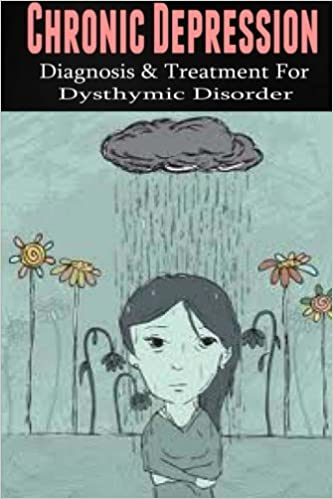 Book Chronic Depression: Diagnosis and Treatment for Dysthymic Disorder