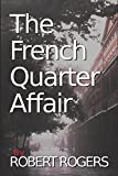 The French Quarter Affair: A Love Story by  Robert Rogers in stock, buy online here
