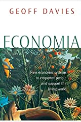 Economia: New Economic Systems to Empower People and Support the Living World Paperback