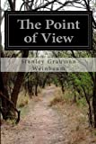 The Point of View, Stanley Grauman Weinbaum, 1499596189