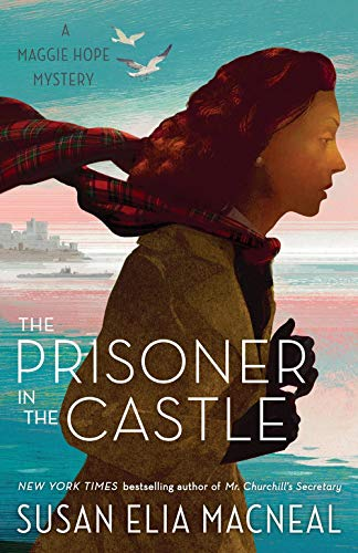 (The Prisoner in the Castle: A Maggie Hope)