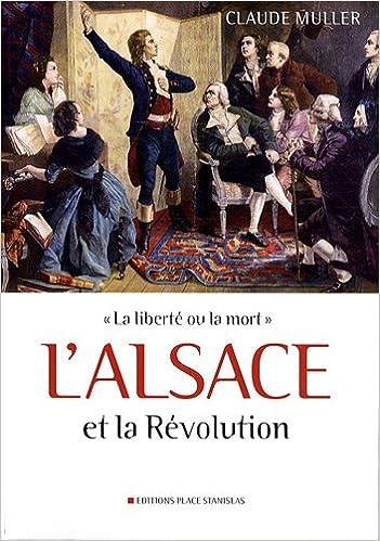Livre gratuits L'Alsace et la Révolution : La liberté ou la mort pdf epub