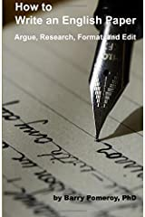 How to Write an English Paper: Argue, Research, Format, and Edit Paperback