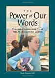 img - for Power of Our Words, The: Teacher Language That Helps Children Learn by Denton, Paula 1st (first) (2007) Paperback book / textbook / text book