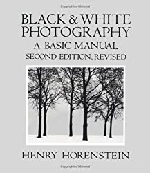 Black and White Photography: A Basic Manual
