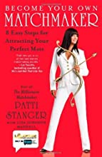 Become Your Own Matchmaker: 8 Easy Steps for Attracting Your Perfect Mate (Paperback)