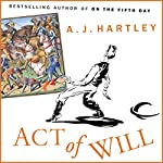Act of Will | A. J. Hartley