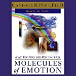 Molecules of Emotion: Why You Feel the Way You Feel | Candace B. Pert Ph.D.