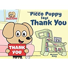 Picco Puppy Says Thank You: Gratitude Book for Kids, Children, Preschoolers, Kindergarteners, Boys & Girls.