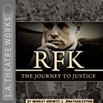 RFK: The Journey to Justice | Murray Horwitz,Jonathan Estrin
