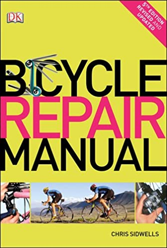 bicycle repair manual chris sidwells 9781465404077 amazon com books rh amazon com