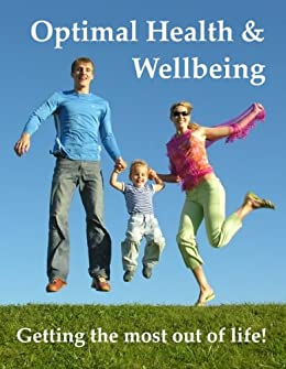 Optimal Health and Wellbeing Getting the Most out of Life by [Francis, Lois]