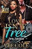 Love Isn't Free: Dirty Intentions - Kindle edition by Cole, Vee, Crystallized Editing LLC. Literature & Fiction Kindle eBooks @ Amazon.com.