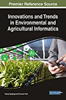 Innovations and Trends in Environmental and Agricultural Informatics Front Cover