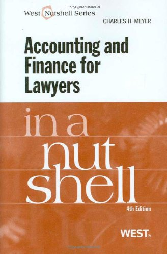 Accounting and Finance for Lawyers in a Nutshell, 4th...